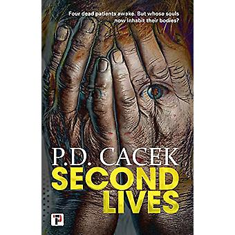 Second Lives by P.D. Cacek - 9781787581593 Book