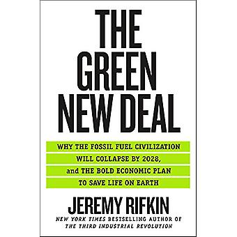 The Green New Deal - Why the Fossil Fuel Civilization Will Collapse by