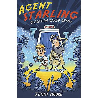 Agent Starling - Operation Baked Beans by Jenny Moore - 9781848864863