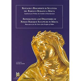 Restorations and Discoveries of Roman Baroque Sculpture in Malta by S