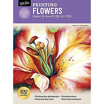 Oil & Acrylic - Flowers - Learn to paint step by step by Marcia Bal