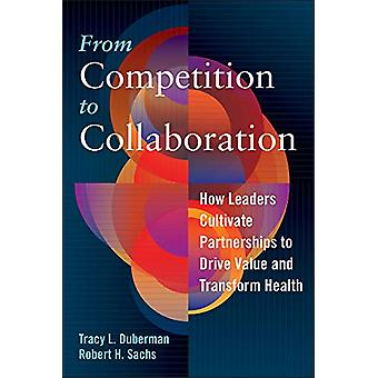From Competition to Collaboration - How Leaders Cultivate Partnerships