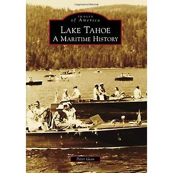 Lake Tahoe - A Maritime History by Peter Goin - 9780738589121 Book