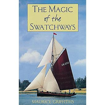 The Magic of the Swatchways de Maurice Griffiths - 9780713656916 Livre