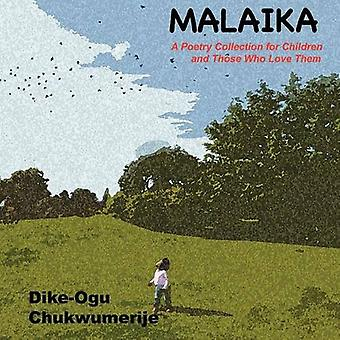 Malaika - A Poetry Collection for Children and Those Who Love Them by