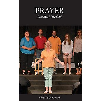 Prayer - Less Me - More God by Lisa Soland - 9781643700298 Book