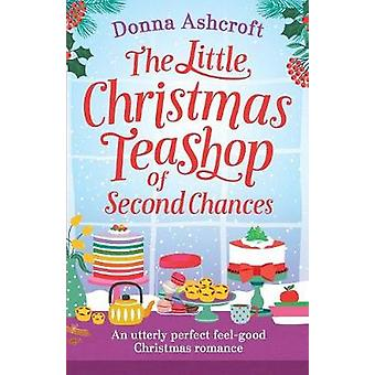 The Little Christmas Teashop of Second Chances - The Perfect Feel Good