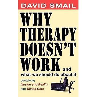 Por qué la terapia no funciona y qué hacer al respecto. por David Smail -