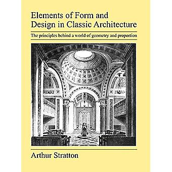 Elements of Form and Design in Classic Architecture by Arthur Stratto