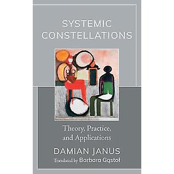Systemic Constellations Theory Practice and Applications