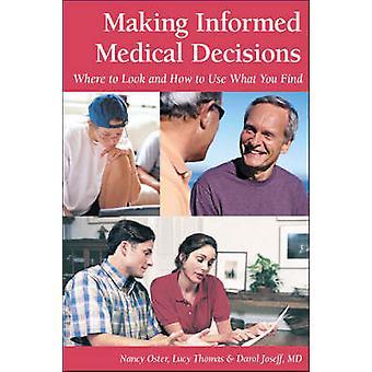 Prendre des décisions médicales éclairées par Nancy OsterLucy ThomasDarol Joseff