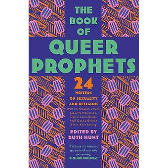 The Book of Queer Prophets 24 Writers on Sexuality and Religion