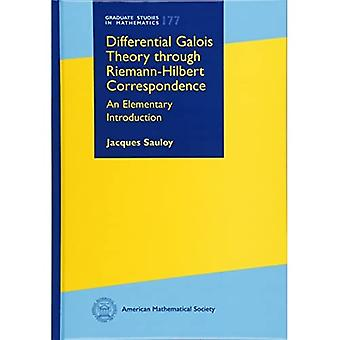 Differential Galois Theory through Riemann-Hilbert Correspondence: An Elementary Introduction (Graduate Studies in Mathematics)