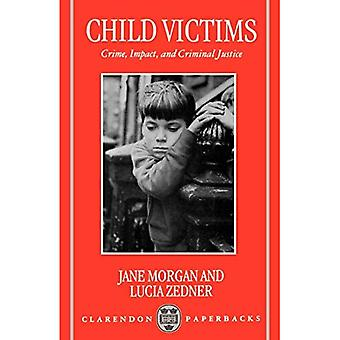 Child Victims: Crime, Impact, and Criminal Justice