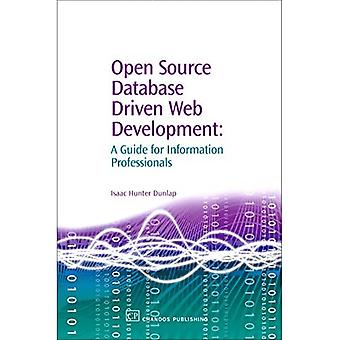 Open Source Database Driven Web Development : A Guide for Information Professionals
