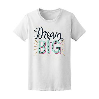 Inspiración cita sueño Tee grandes mujeres-imagen de Shutterstock