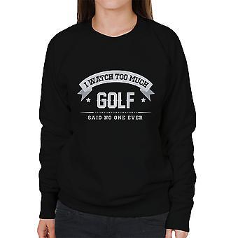 Ik kijk dat teveel Golf zei geen één ooit vrouwen Sweatshirt
