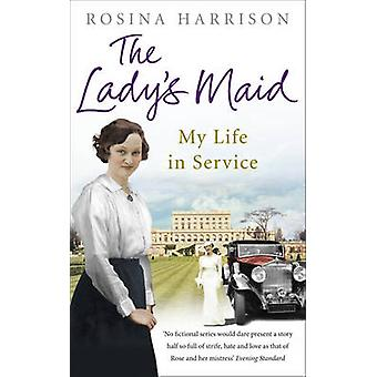 The Lady's Maid - My Life in Service by Rosina Harrison - 978009194351