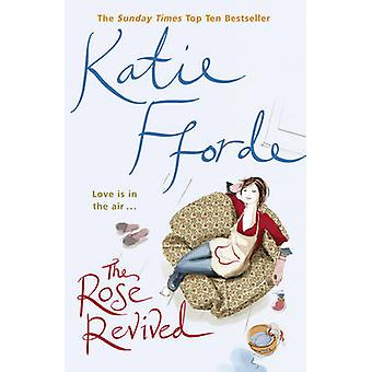 The Rose Revived by Katie Fforde - 9780099446668 Book