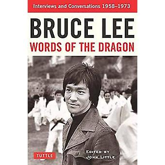 Bruce Lee mots du Dragon - entretiens et Conversations 1958-1973