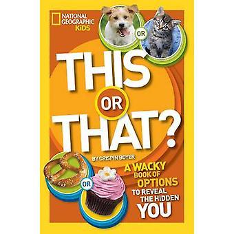 Dit of dat? -Een gekke boek van keuzes te onthullen de verborgen u door Cr