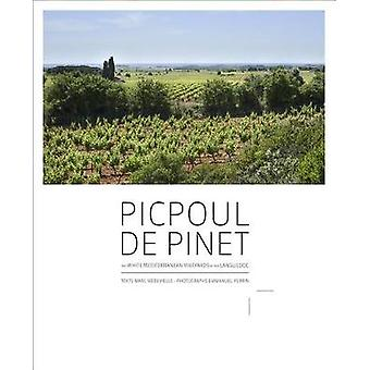 Picpoul de Pinet - The White Mediterranean Vineyards of the Languedoc -