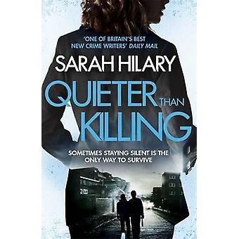 Leiser als Tötung von Sarah Hilary - 9781472241108 Buch