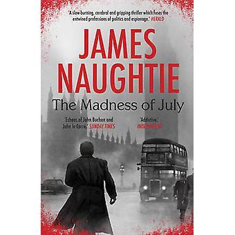 Der Wahnsinn des Juli von James Naughtie - 9781781856024 Buch