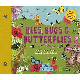 Bees - Bugs and Butterflies - A family guide to our garden heroes and