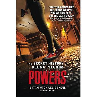 Befogenheter - den hemliga historien av Deena Pilgrim av Brian Michael Bendis-