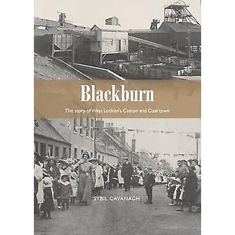 Blackburn - The Story of West Lothian's Cotton and Coal Town by Sybil