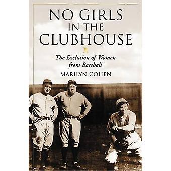 Нет девочек в клубе - Исключение женщин из бейсбола Ма