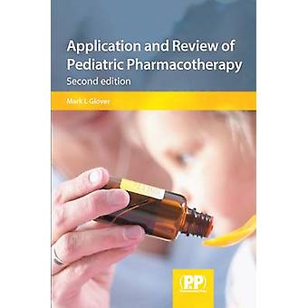 Application and Review of Pediatric Pharmacotherapy by Mark L. Glover