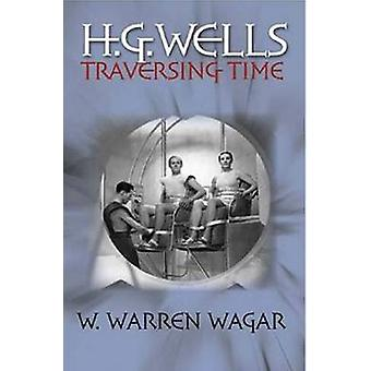 H.G. Wells - tijd doorlopen door W. Warren Wagar - 9780819567253 boek