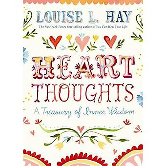 Heart Thoughts - A Treasury of Inner Wisdom by Louise L. Hay - 9781401
