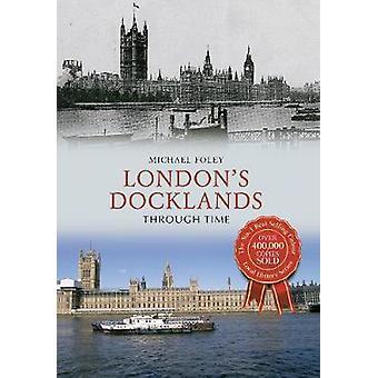 Docklands di Londra attraverso il tempo di Michael Foley - 9781445640495 libro