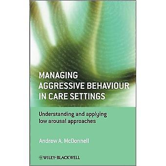 Gestion des comportements agressifs dans les établissements de soins: comprendre et appliquer des approches faible excitation
