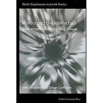 Politiek en de intellectuele: gesprekken met Irving Howe