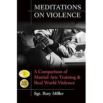 Meditations on Violence: A Comparison of Martial Arts Training and Real World Violence [Illustrated]
