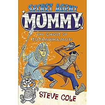 Geheim Agent Mummy: De geest van Toetanchamon (geheimagent Mummy)