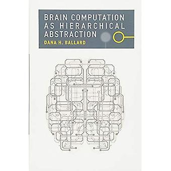 Berekening van de hersenen als hiërarchische abstractie (Computational Neuroscience serie)