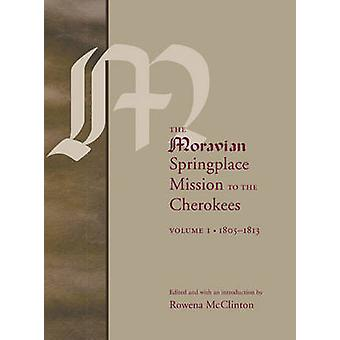 The Moravian Springplace Mission to the Cherokees 2volume set by Herausgegeben von Rowena McClinton & Vorwort von Chad Smith