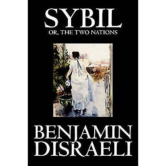 Sybil of de twee naties door Benjamin Disraeli fictie klassiekers door de & Benjamin Disraeli