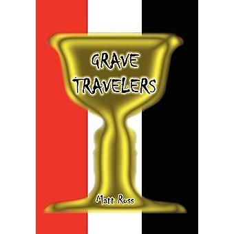 GRAVE TRAVELERS by Ross & Matt