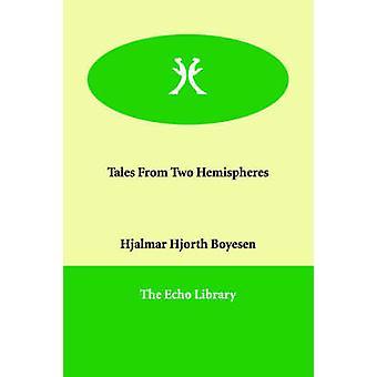 Tales från två halvklot av Boyesen & Hjalmar Hjorth