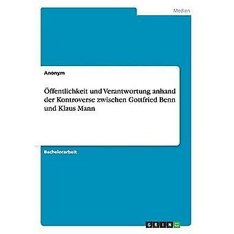 ffentlichkeit und Verantwortung anhand der Kontroverse zwischen Gottfried Benn und Klaus Mann by Anonym