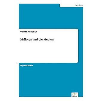 Mallorca und die Medien av Kuntzsch & Volker