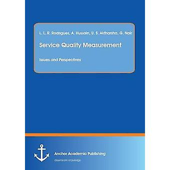 Service Quality Measurement Issues and Perspectives by Rodrigues & Lewlyn L. R.