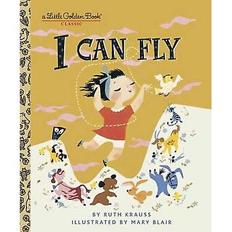 I Can Fly by Ruth Krauss - Mary Blair - 9780307001467 Book