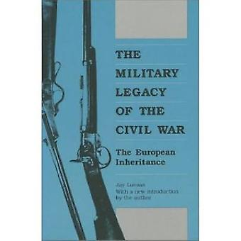 The Military Legacy of the Civil War (New edition) by Jay Luvaas - 97